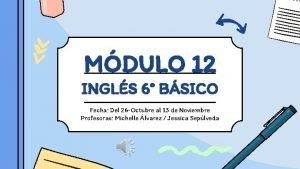 MDULO 12 INGLS 6 BSICO Fecha Del 26