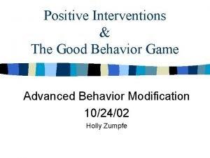 Positive Interventions The Good Behavior Game Advanced Behavior
