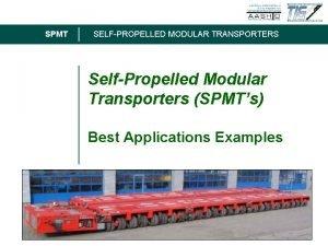 SPMT SELFPROPELLED MODULAR TRANSPORTERS SelfPropelled Modular Transporters SPMTs