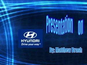 Introduction Name Randy Knight Venture Clarington Hyundai Randy
