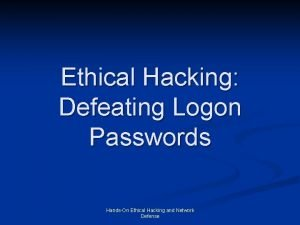 Ethical Hacking Defeating Logon Passwords HandsOn Ethical Hacking