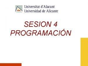 SESION 4 PROGRAMACIN SESION 3 OPERADORES 1 Comentarios