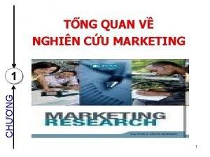 TNG QUAN V NGHIN CU MARKETING CHNG 1