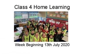 Class 4 Home Learning Week Beginning 13 th