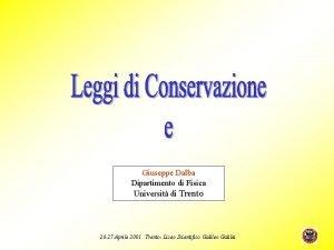 Giuseppe Dalba Dipartimento di Fisica Universit di Trento