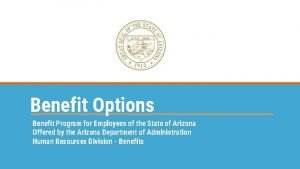Benefit Options Benefit Program for Employees of the