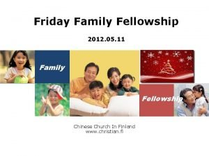 Friday Family Fellowship 2012 05 11 Family Fellowship