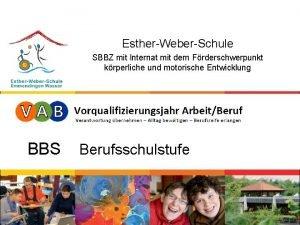 EstherWeberSchule SBBZ mit Internat mit dem Frderschwerpunkt krperliche