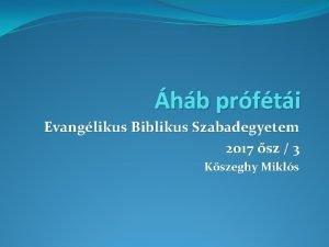 hb prfti Evanglikus Biblikus Szabadegyetem 2017 sz 3