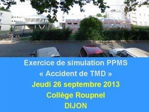 Exercice de simulation PPMS Accident de TMD Jeudi