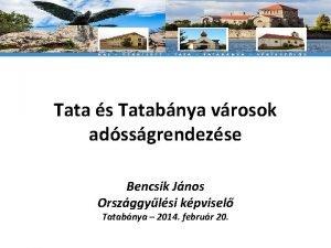 Tata s Tatabnya vrosok adssgrendezse Bencsik Jnos Orszggylsi