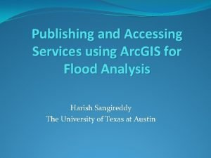 Publishing and Accessing Services using Arc GIS for