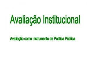 SINAES AVALIAO DAS DIMENSES 1 Organizao Institucional 2