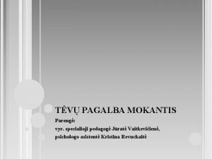 TV PAGALBA MOKANTIS Pareng vyr specialioji pedagog Jrat