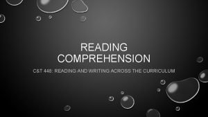 READING COMPREHENSION CT 448 READING AND WRITING ACROSS