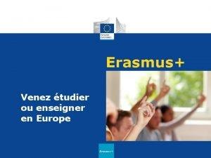 Erasmus Venez tudier ou enseigner en Europe Erasmus