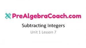 Subtracting Integers Unit 1 Lesson 7 Subtracting Integers