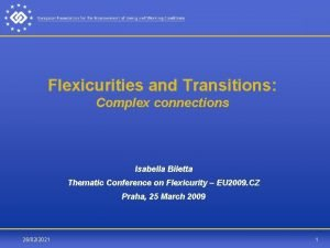 Flexicurities and Transitions Complex connections Isabella Biletta Thematic