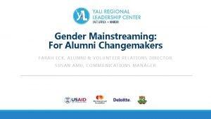 Gender Mainstreaming For Alumni Changemakers FARAH ECK ALUMNI