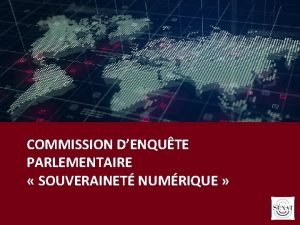 COMMISSION DENQUTE PARLEMENTAIRE SOUVERAINET NUMRIQUE PLAN DE LA