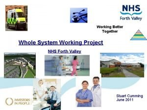 Working Better Together Whole System Working Project NHS