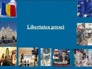 Libertatea presei Rolul presei ntrun stat democratic presa