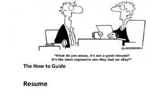 RESUME The How to Guide Resume What is