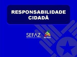 RESPONSABILIDADE CIDAD RESPONSABILIDADE CIDAD REALIZAO SCIAC SUPERINTENDNCIA DO