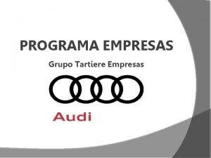 PROGRAMA EMPRESAS Grupo Tartiere Empresas SERVICIOS OFERTADOS Venta