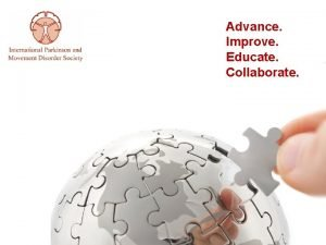 Advance Improve Educate Collaborate MDS MISSION AND GOALS