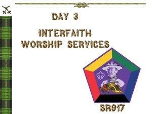 Day 3 INTERFAITH worship Services SR 917 Why