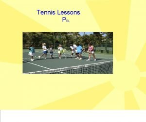 Tennis Lessons PBL You are a Tennis Pro