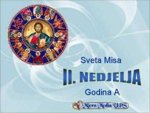 Sveta Misa Godina A 2 nedjelja kroz godinu