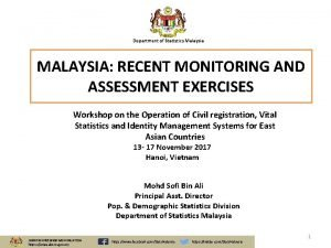 Department of Statistics Malaysia MALAYSIA RECENT MONITORING AND