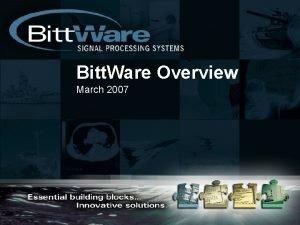 Bitt Ware Overview March 2007 Agenda Corporate Overview