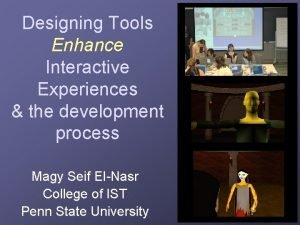 Designing Tools Enhance Interactive Experiences the development process