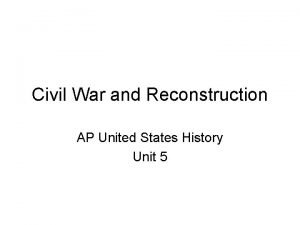 Civil War and Reconstruction AP United States History