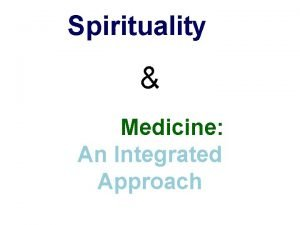 Spirituality Medicine An Integrated Approach Spirituality and Medicine