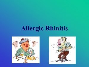 Allergic Rhinitis allergic rhinitis immunology An inflammatory response