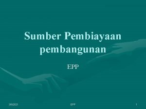 Sumber Pembiayaan pembangunan EPP 352021 EPP 1 Sumber