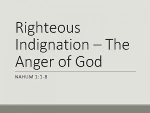Righteous Indignation The Anger of God NAHUM 1