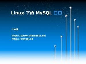 Linux My SQL http www chinaunix net http