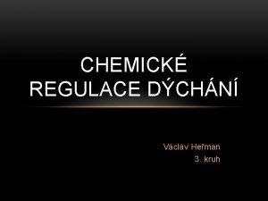 CHEMICK REGULACE DCHN Vclav Heman 3 kruh CHEMICK