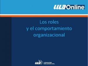 Los roles y el comportamiento organizacional Definicin Dentro