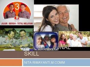 INTERPERSONAL SKILL NITA RIMAYANTI M COMM Interpersonal Skill