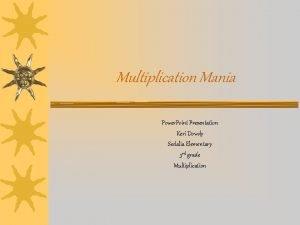 Multiplication Mania Power Point Presentation Keri Dowdy Sedalia