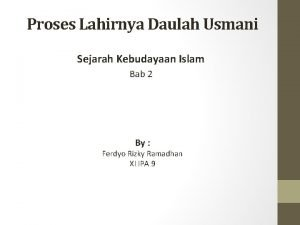 Proses Lahirnya Daulah Usmani Sejarah Kebudayaan Islam Bab