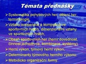 Tmata pednky Systematika pohybovch her dlen her terminologie