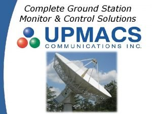 Complete Ground Station Monitor Control Solutions Fully Scaleable