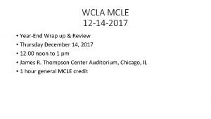 WCLA MCLE 12 14 2017 YearEnd Wrap up
